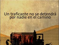 Banner Un traficante no se detendrá por nadie en el camino