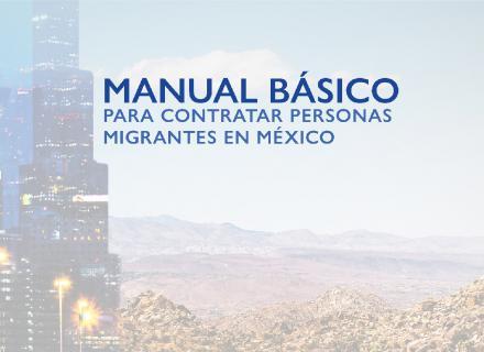 Portada del documento. Texto: Manual básico para contratar personas migrantes en México