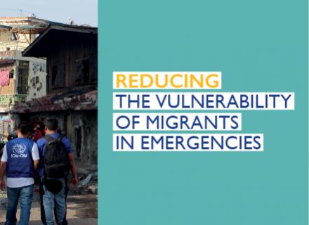 Reducing the vulnerability of migrants in emergencies