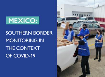 IOM staff unloading an aid vehicle. Text: Mexico: Southern border monitoring in the context of COVID-19