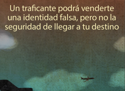Poster Un traficante te da identidad falsa pero no seguridad